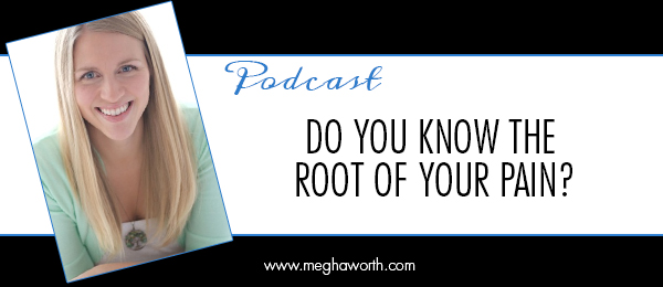 Do You Know The Root of Your Pain?