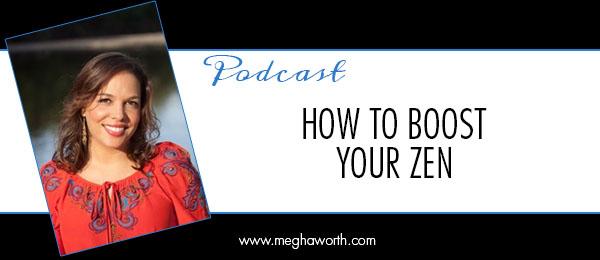 how to boost your zen