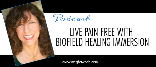Live Pain Free with Biofield Healing Immersion