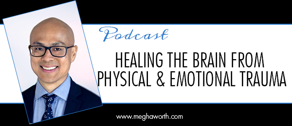 Healing The Brain From Physical And Emotional Trauma