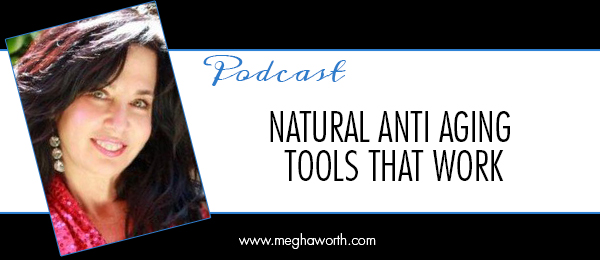 Natural Anti Aging Tools That Work