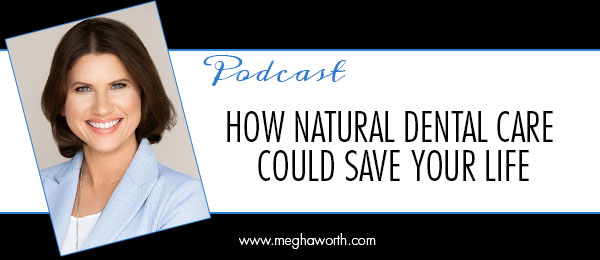 How Natural Dental Care Could Save Your Life