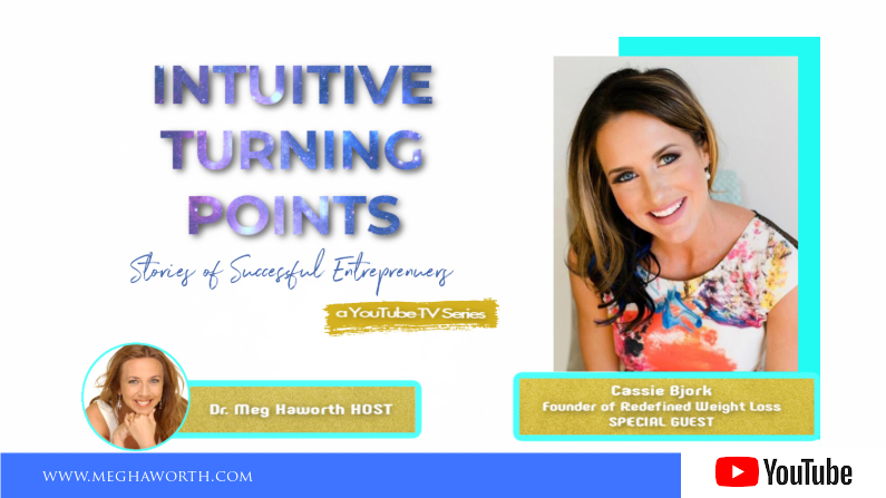 Weight Loss | Intuitive Turning Points with Cassie Bjork