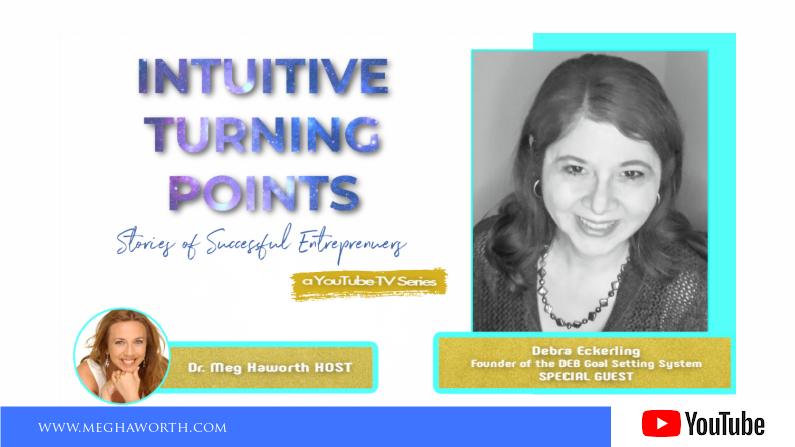 DEB Goal Method | Intuitive Turning Points with Debra Eckerling