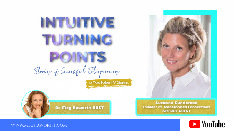 Transformed Connections | Intuitive Turning Points with Suzanne Gundersen